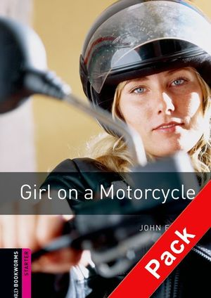 GIRL ON A MOTORCYCLE.(+CD) (BKWL.STARTERS)