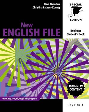 NEW ENGLISH FILE BEGINNER: STUDENT'S BOOK FOR SPAIN