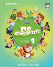 BE CURIOUS. PUPIL'S BOOK. LEVEL 1