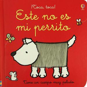 ESTE NO ES MI PERRITO - TOCA TOCA - LIBRO DE TACTO