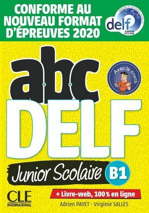 ABC DELF JUNIOR SCOLAIRE - NIVEAU B1 - LIVRE+DVD - CONFORME AU NOUVEAU FORMAT D'