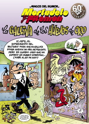 196 MORTADELO Y FILEMÓN. LA GALLINA DE LOS HUEVOS DE ORO (MAGOS DEL HUMOR 196)