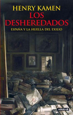 DESHEREDADOS, LOS  ESPAÑA Y LA HUELLA DEL EXILIO