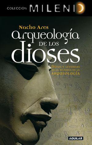 ARQUEOLOGIA DE LOS DIOSES