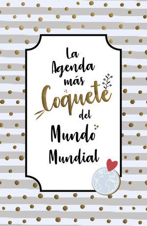 AGENDA COQUETE 2019 LA AGENDA COQUETE DEL MUNDO MUNDIAL