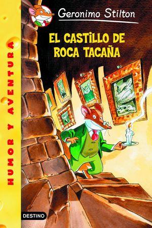 EL CASTILLO DE ROCA TACAÑA - GERONIMO STILTON - DESTINO
