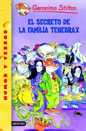 EL SECRETO DE LA FAMILIA TENEBRAX - GERONIMO STILTON - DESTINO