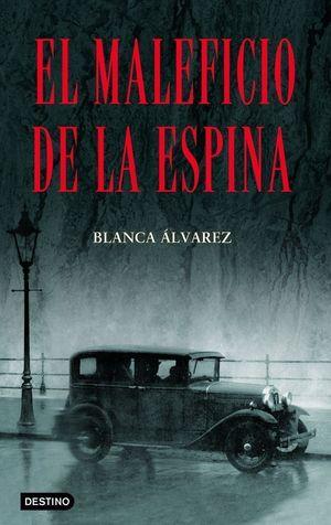 MALEFICIO DE LA ESPINA. BLANCA ALVAREZ. DESTINO