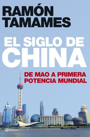 SIGLO DE CHINA / RAMON TAMAMES / PLANETA