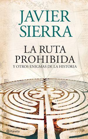 RUTA PROHIBIDA / JAVIER SIERRA / PLANETA