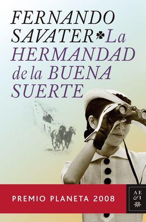 LA HERMANDAD DE LA BUENA SUERTE. ( PREMIO PLANETA 2008)