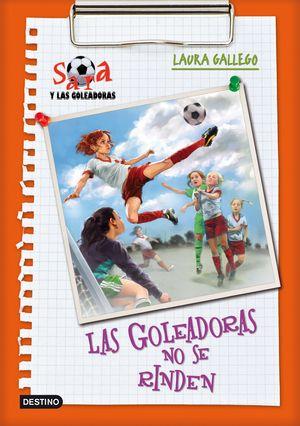5 LAS GOLEADORAS NO SE RINDEN / SARA Y LAS GOLEADORAS