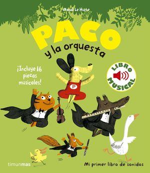 PACO Y LA ORQUESTA - LIBRO MUSICAL - LIBRO DE SONIDOS