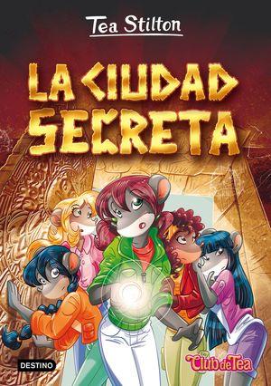 3 LA CIUDAD SECRETA / TEA STILTON