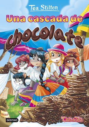 19 UNA CASCADA DE CHOCOLATE / TEA STILTON