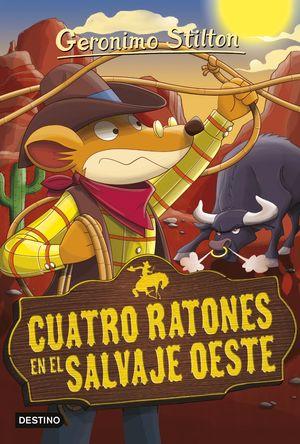 27 CUATRO RATONES EN EL SALVAJE OESTE / STILTON