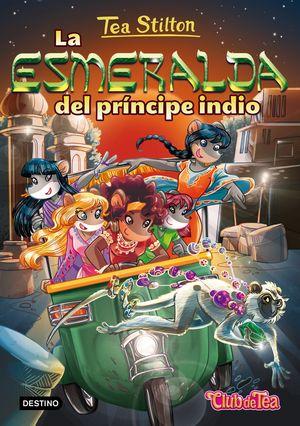 12 LA ESMERALDA DEL PRÍNCIPE INDIO / TEA STILTON