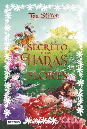 5 EL SECRETO DE LAS HADAS DE LAS FLORES TEA STILTON