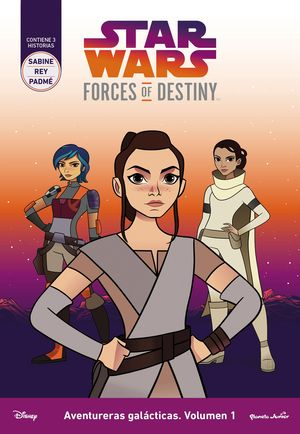 1 AVENTURERAS GALACTICAS  STAR WARS. FORCES OF DESTINY