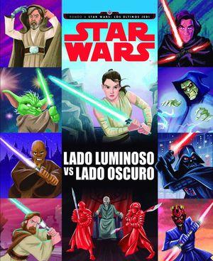 STAR WARS.  LADO LUMINOSO VS LADO OSCURO