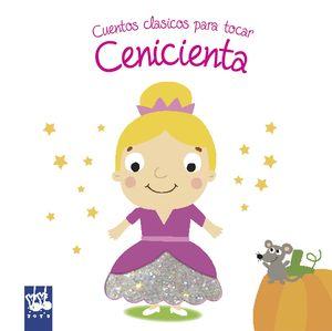 CENICIENTA - CUENTOS CLASICOS PARA TOCAR - LIBROS DE TACTO