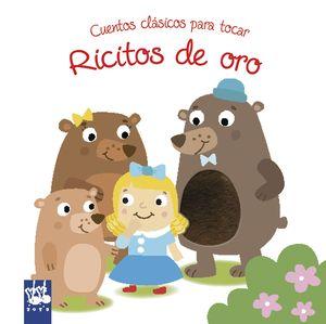 RICITOS DE ORO -  CUENTOS CLASICOS PARA TOCAR - LIBRO DE TACTO