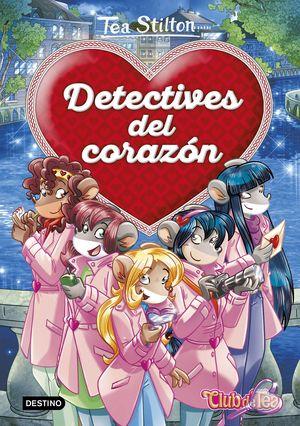 DETECTIVES DEL CORAZÓN TEA STILTON