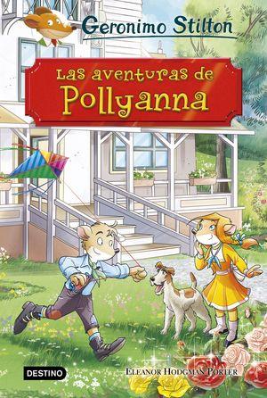 LAS AVENTURAS DE POLLYANNA / STILTON