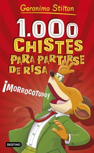 1.000 CHISTES PARA PARTIRSE DE RISA ¡MORROCOTUDO!