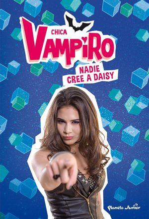 7 CHICA VAMPIRO. NADIE CREE A DAISY