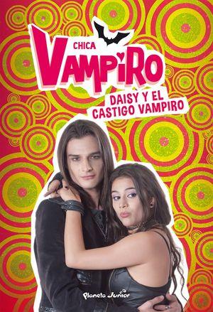 8 CHICA VAMPIRO. DAISY Y EL CASTIGO VAMPIRO