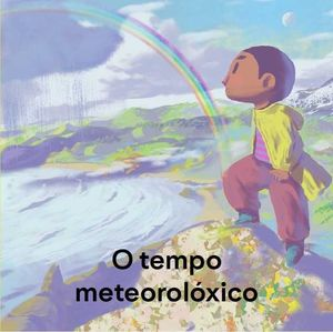O TEMPO METEREOLÓXICO
