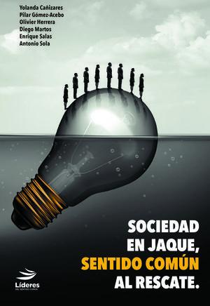 SOCIEDAD EN JAQUE, SENTIDO COMÚN AL RESCATE