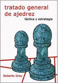 TRATADO GENERAL DE AJEDREZ II TACTICA Y ESTRATEGIA