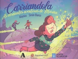 CARRIANDOLA. AS ABRAIANTES AVENTURAS DE MARIÑA