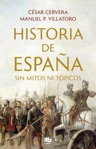 HISTORIA DE ESPA?A SIN MITOS NI T?PICOS