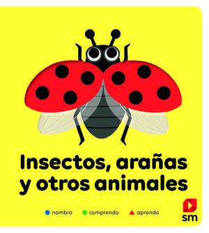 INSECTOS, ARAÑAS Y OTROS ANIMALES