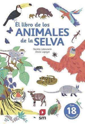 EL LIBRO DE LOS ANIMALES DE LA SELVA