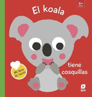 LIBRO TACTO EL KOALA TIENE COSQUILLAS