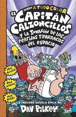 3 EL CAPITÁN CALZONCILLOS Y LOS PÉRFIDOS TIPARRACOS DEL ESPACIO