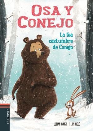 LA FEA COSTUMBRE DE CONEJO / OSA Y CONEJO