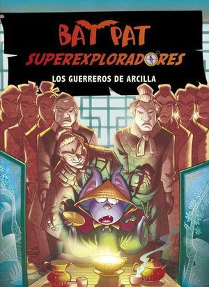 BAT PAT. SUPEREXPLORADORES 4. LOS GUERREROS DE ARCILLA