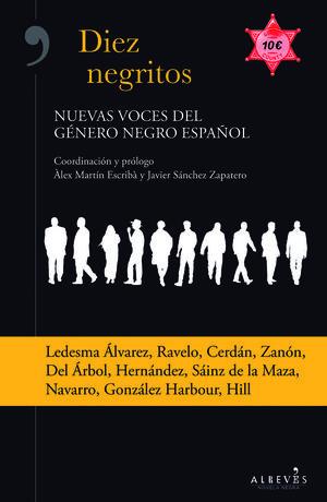DIEZ NEGRITOS. NUEVAS VOCES DEL GÉNERO NEGRO ESPAÑOL