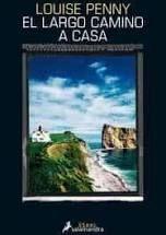 EL LARGO CAMINO A CASA (INSPECTOR ARMAND GAMACHE 10)