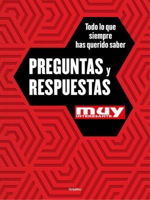 PREGUNTAS Y RESPUESTAS / MUY INTERESANTE