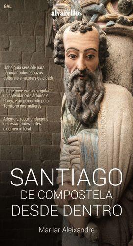 SANTIAGO DE COMPOSTELA DESDE DENTRO