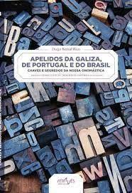 APELIDOS DA GALIZA , DE PORTUGAL E DO BRASIL