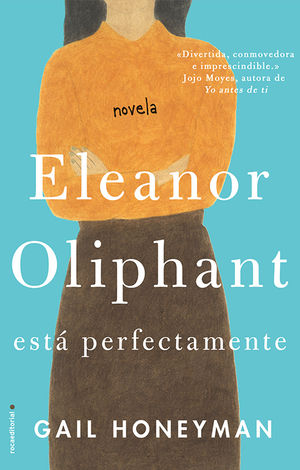 ELEANOR OLIPHANT ESTÁ PERFECTAMENTE