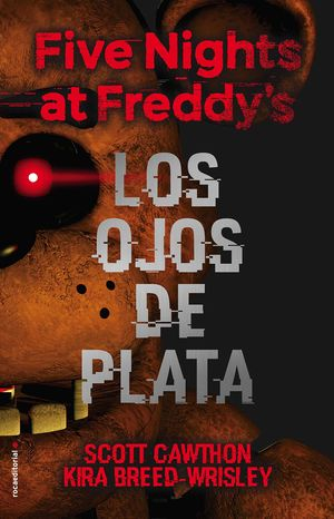 LOS OJOS DE PLATA. FIVE NIGHTS AT FREDDY'S