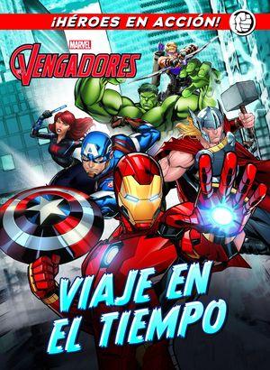 LOS VENGADORES. VIAJE EN EL TIEMPO ¡HEROES EN ACCION!